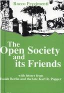 Cover of: The open society and its friends: with letters from Isaiah Berlin and the late Karl R. Popper