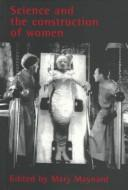 Cover of: Science and the construction of women |