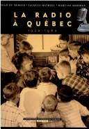 Cover of: La radio à Québec