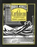 Cover of: Bridge across the Caribbean | Penny Cameron