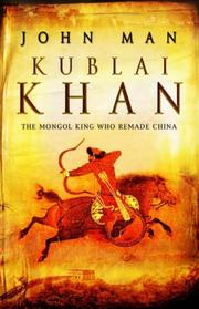 Cover of: Kublai Khan: The Mongol King Who Remade China
