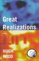 Cover of: Great realizations | Hugh Hood