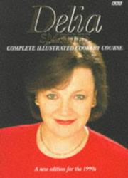 Cover of: Delia's Complete Illustrated Cookery Course