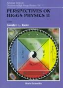 Cover of: Perspectives on Higgs physics II |