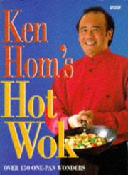 Ken Hom's Hot Wok by Ken Hom