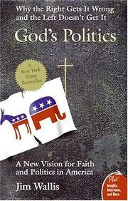 Cover of: God's Politics: why the right gets it wrong and the left doesn't get it