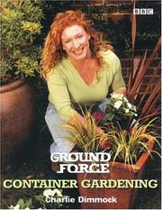 Cover of: Ground Force Container Gardening (Ground Force) (Ground Force) | Charlie Dimmock