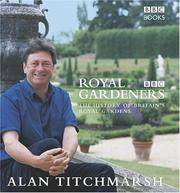 Cover of: Royal gardeners: the history of British royal gardens