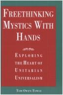 Cover of: Freethinking mystics with hands | Tom Owen-Towle