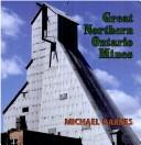 Cover of: Great Northern Ontario mines | Barnes, Michael