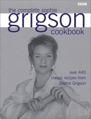 Cover of: The Complete Sophie Grigson Cookbook