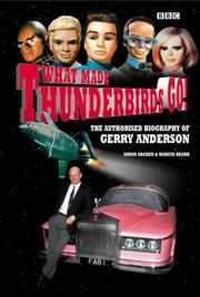 Cover of: What Made Thunderbirds Go!: The Biography of Gerry Anderson