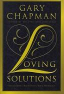 Cover of: Loving solutions | Gary D. Chapman
