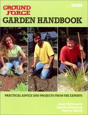 Cover of: Garden Handbooks: Practical Advice and Projects from the Experts (Ground Force)