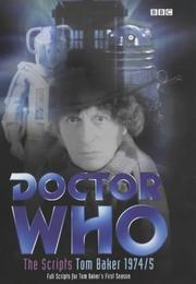 Doctor Who - The Scripts, Tom Baker 1974-5 by Terrance Dicks, Robert Holmes, Bob Baker, Dave Martin, Terry Nation, Gerry Davis