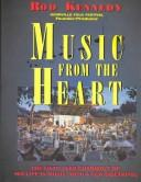 Cover of: Music from the heart | Kennedy, Rod
