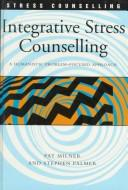 Cover of: Integrative stress counselling | Pat Milner