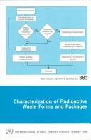 Cover of: Characterization of Radioactive Waste Forms and Packages (Technical Reports Series (International Atomic Energy Agency)) | International Atomic Energy Agency.