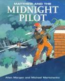 Cover of: Matthew and the midnight pilot