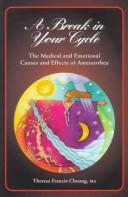 Cover of: A break in your cycle: the medical and emotional causes and effects of amenorrhea