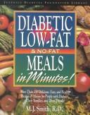 Diabetic low-fat and no-fat meals in minutes by Smith, M. J.