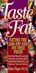 Cover of: Taste vs. fat: how to save money, time and your taste buds by knowing which brand-name products rate the highest on taste and nutrition