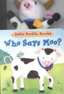 Cover of: Who says moo? | Dawn Bentley