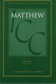 Cover of: A Critical and Exegetical Commentary on the Gospel According to Saint Matthew (International Critical Commentary) Volume III | W. D. Davies
