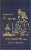 Cover of: Haidar Ali and Tipu Sultan and the struggle with the Musalman powers of the South