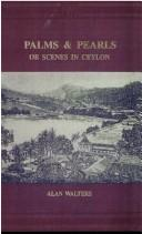 Cover of: Palms & pearls, or, Scenes in Ceylon