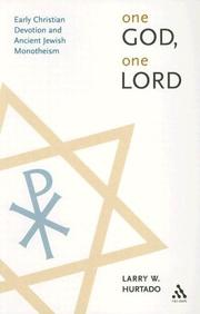 Cover of: One God, One Lord | Larry W. Hurtado