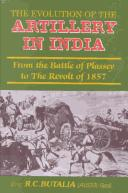 Cover of: evolution of the artillery in India | R. C. Butalia