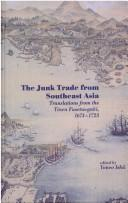 Cover of: The junk trade from Southeast Asia | edited by Yaneo Ishii.