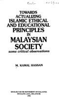 Cover of: Towards actualizing Islamic ethical and educational principles in Malaysian society | Mohammad Kamal Hassan