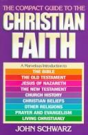 Cover of: The compact guide to the Christian faith