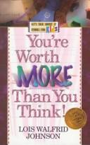 Cover of: You're worth more than you think! / Lois Walfrid Johnson