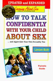 Cover of: How to talk confidently with your child about sex --and appreciate your own sexuality too