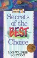 Cover of: Secrets of the best choice / Lois Walfrid Johnson