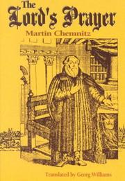 Cover of: The Lord's Prayer: Martin Chemnitz ; translated by [i.e. edited by] Georg Williams.