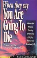 Cover of: When they say you are going to die