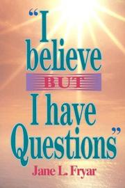 "Cover of: ""I believe but I have questions"""