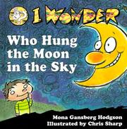 Cover of: I wonder who hung the moon in the sky