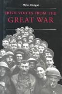 Cover of: Irish voices from the Great War by Myles Dungan
