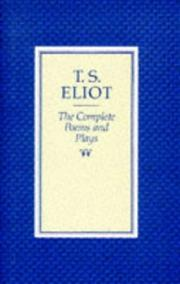 Cover of: The complete poems and plays of T.S. Eliot