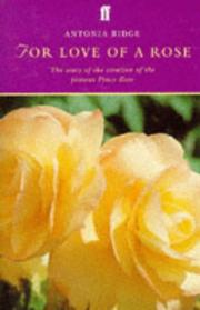 Cover of: For Love of a Rose | Antonia Ridge