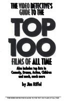 Cover of: The video detective's guide to the top 100 films of all time