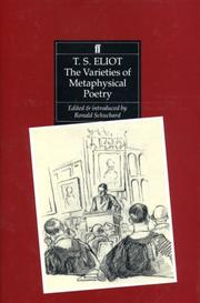 Cover of: The varieties of metaphysical poetry: the Clark lectures at Trinity College, Cambridge, 1926, and the Turnbull lectures at the Johns Hopkins University, 1933