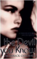 Cover of: The devil you know | Frederick W. Guilhaus