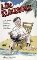Cover of: Like klockwork-- the whimsy, wit, and sometime wisdom of a Key Largo curmudgeon