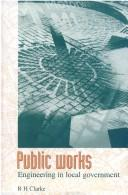 Cover of: Public works | R. H. Clarke